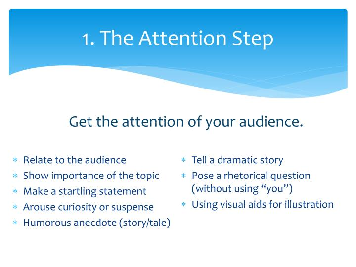 1 the attention step