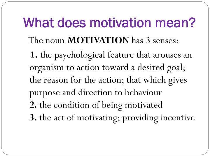 What does motivation mean?