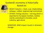 scotland s economy is historically based on