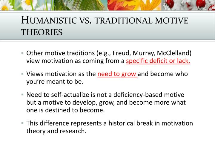 Humanistic vs. traditional motive theories