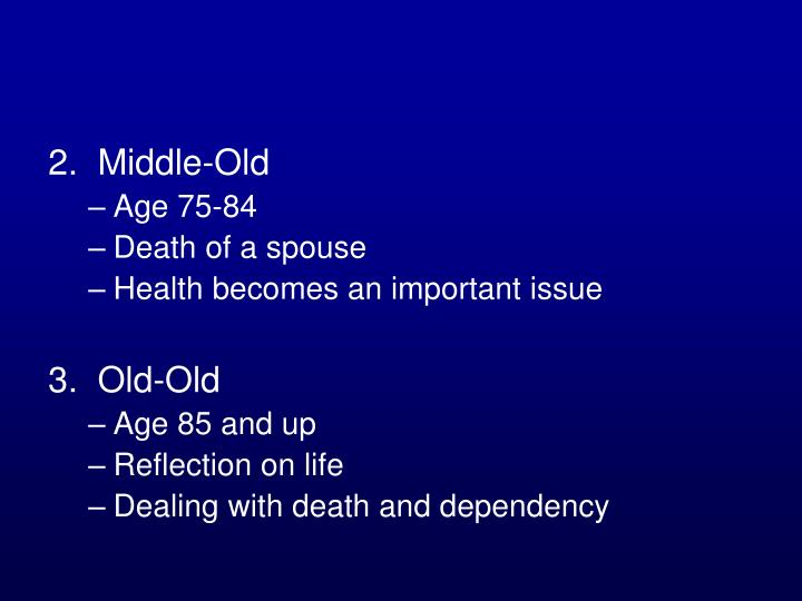 2.  Middle-Old