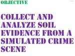 objective collect and analyze soil evidence from a simulated crime scene