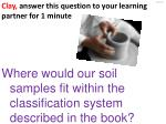 where would our soil samples fit within the classification system described in the book