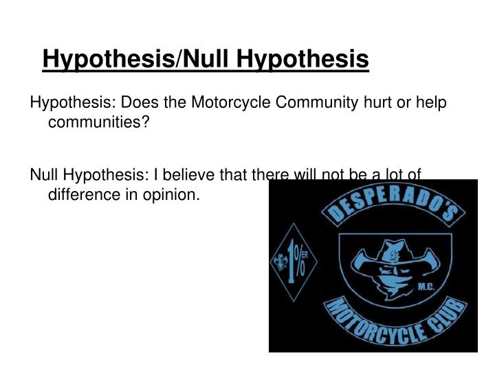Hypothesis/Null Hypothesis