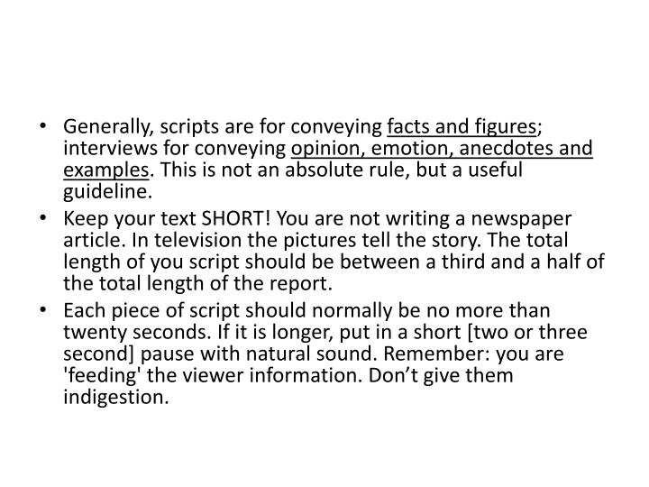 Generally, scripts are for conveying