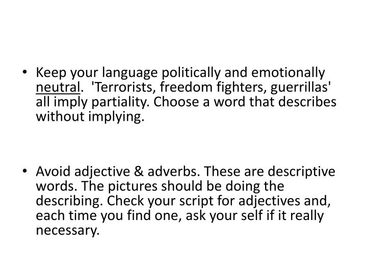 Keep your language politically and emotionally