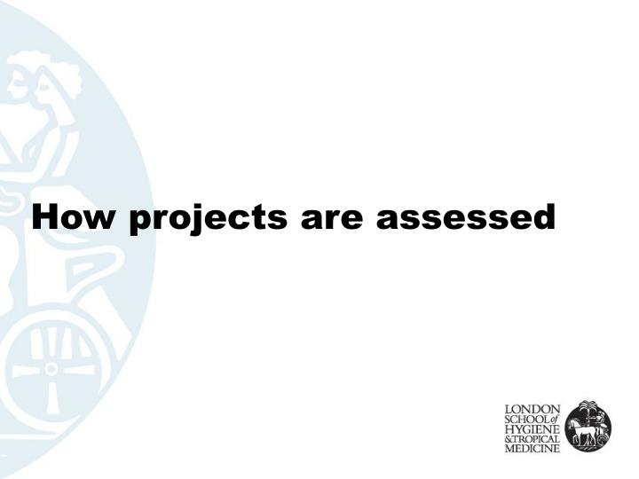 How projects are assessed