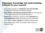 outcomes knowledge and understanding relevant to your course