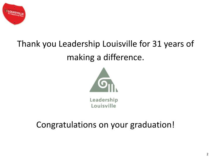 Thank you Leadership Louisville for 31 years of