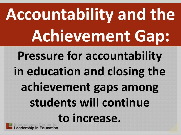 Accountability and the Achievement Gap: