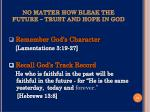 no matter how bleak the future trust and hope in god3