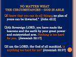 no matter what the circumstances god is able1