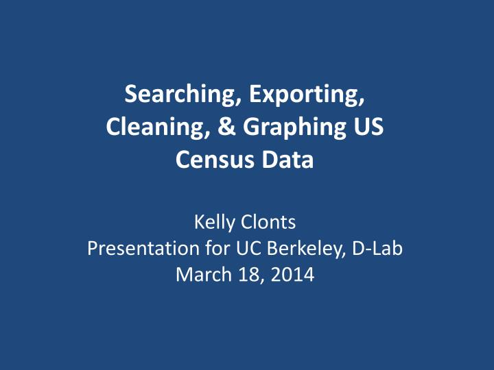 Searching, Exporting, Cleaning, & Graphing US Census Data