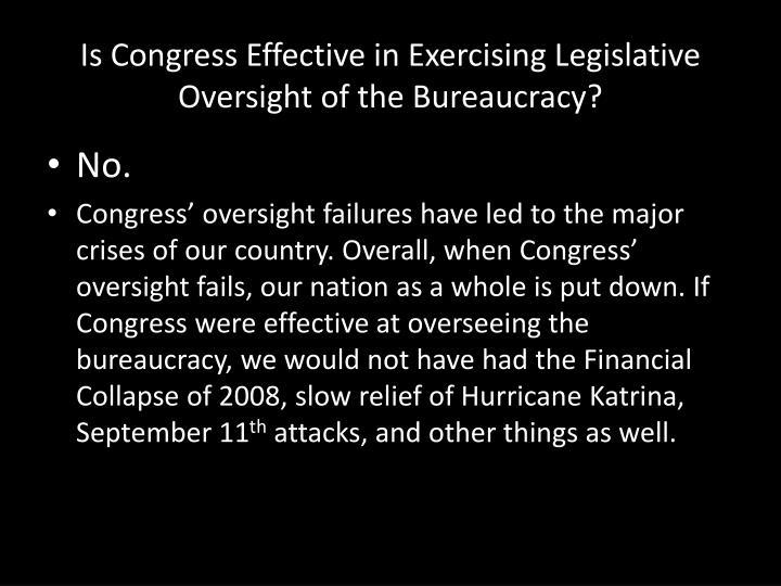 Is Congress Effective in Exercising Legislative Oversight of the Bureaucracy?