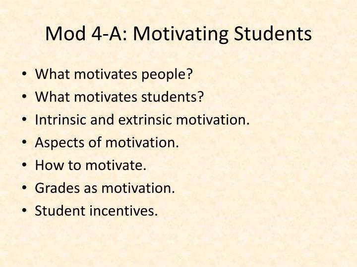 Mod 4-A: Motivating Students