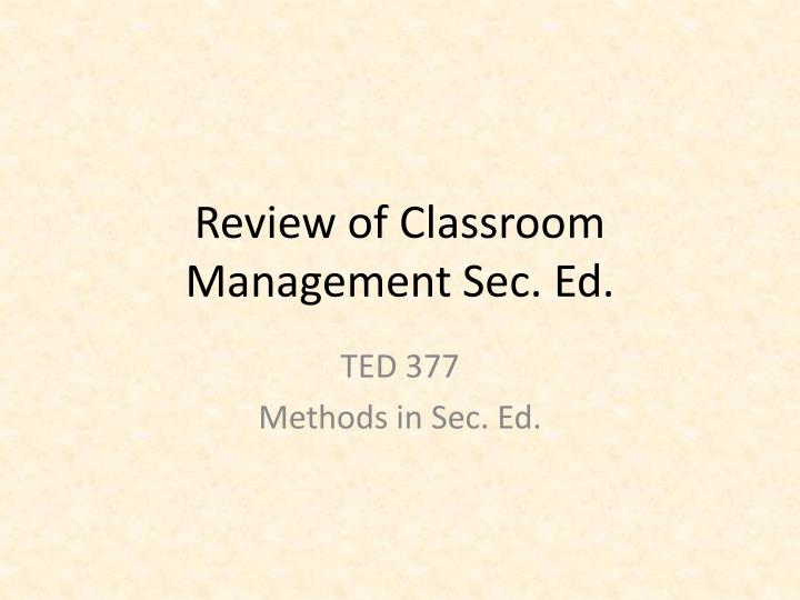 Review of classroom management sec ed