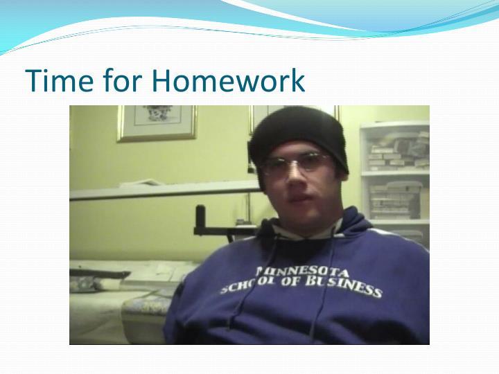 Time for Homework