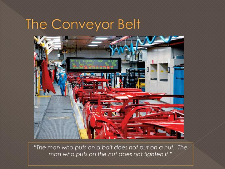 The Conveyor Belt