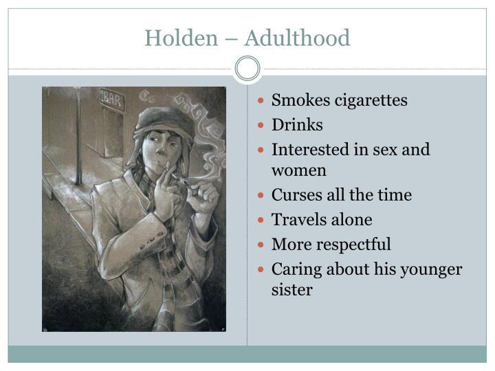 Holden – Adulthood