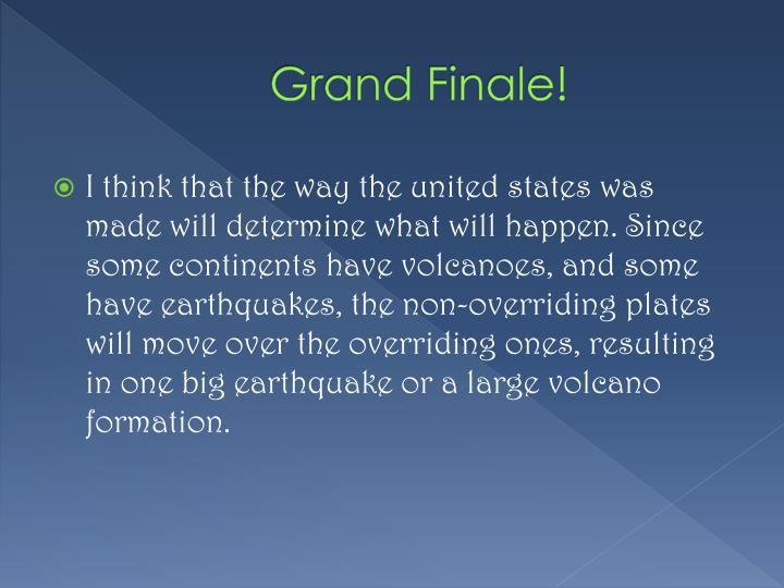 Grand Finale!