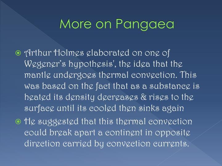 More on Pangaea