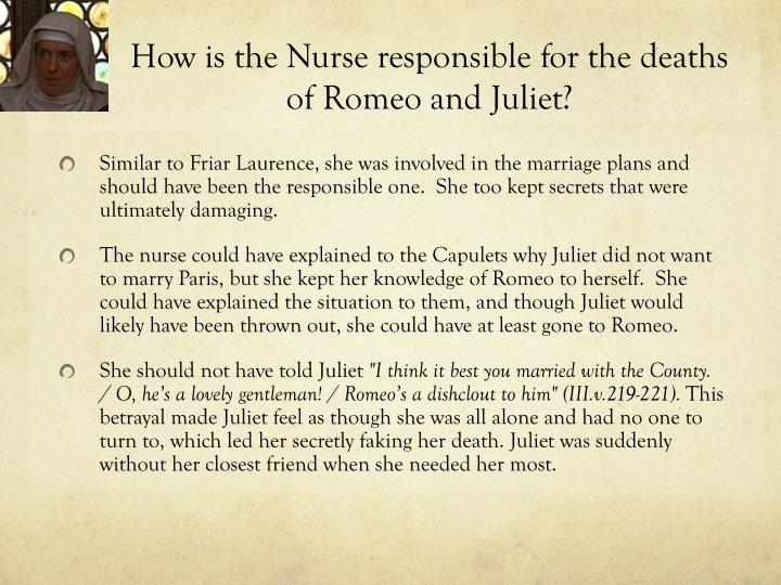 How is the Nurse responsible for the deaths of Romeo and Juliet?