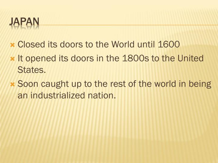 Closed its doors to the World until 1600