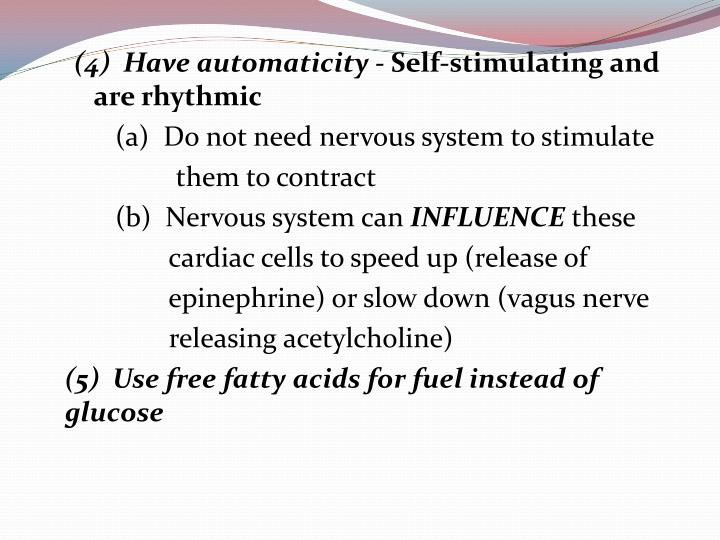 (4)  Have automaticity -