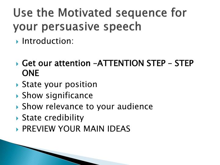 Use the Motivated sequence for your persuasive speech
