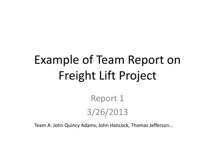 Example of Team Report on Freight Lift Project