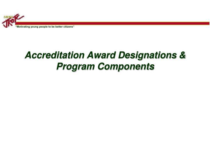 Accreditation Award Designations & Program Components