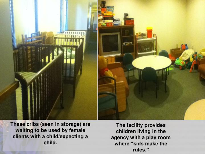 These cribs (seen in storage) are waiting to be used by female clients with a child/expecting a child.