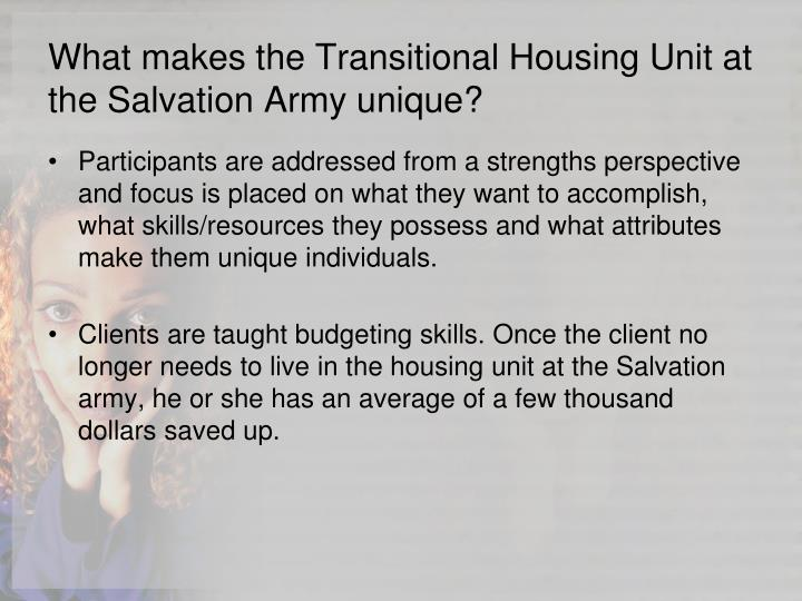 What makes the Transitional Housing Unit at the Salvation Army unique?