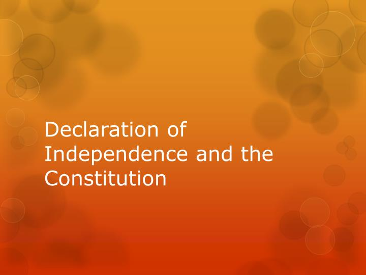 Declaration of Independence and the Constitution