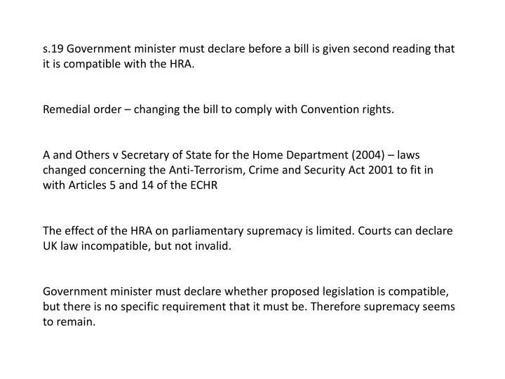 s.19 Government minister must declare before a bill is given second reading that it is compatible with the HRA.