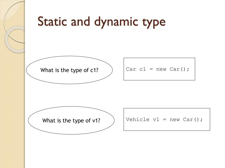 Static and dynamic type