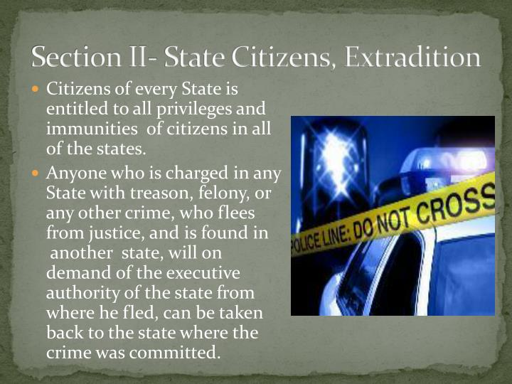 Section II- State Citizens, Extradition