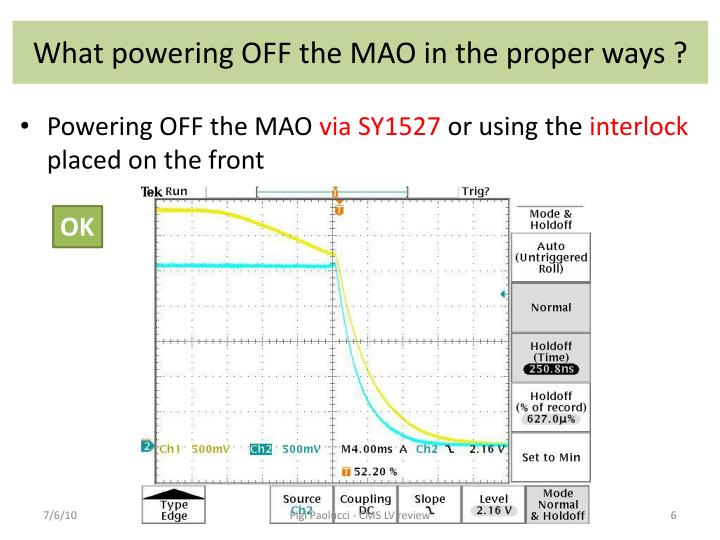 What powering OFF the MAO in the proper ways ?