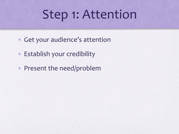 Step 1: Attention