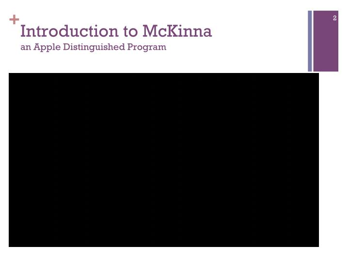 Introduction to mckinna an apple distinguished program