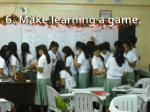 6 make learning a game