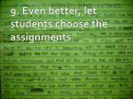 9 even better let students choose the assignments