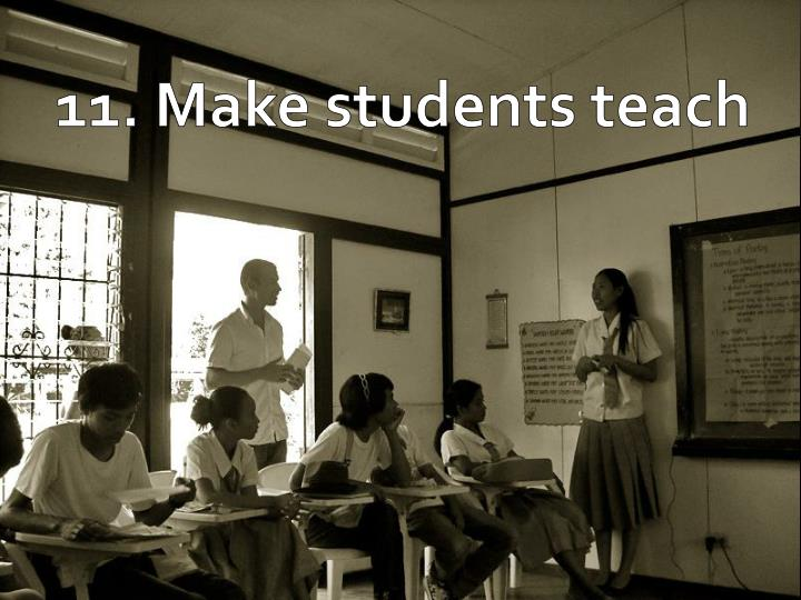 11. Make students teach
