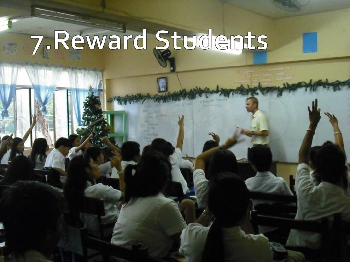7.Reward Students