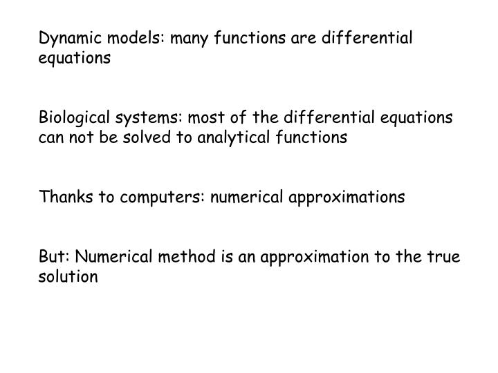 Dynamic models: many functions are differential equations