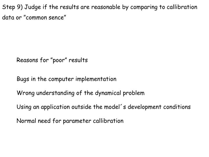 "Step 9) Judge if the results are reasonable by comparing to callibration data or ""common sence"""