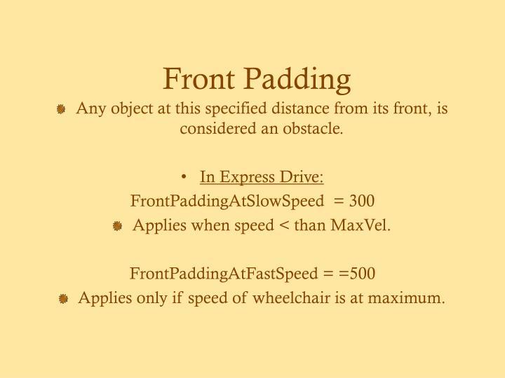 Front Padding
