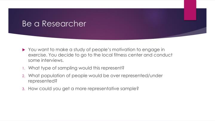 Be a Researcher