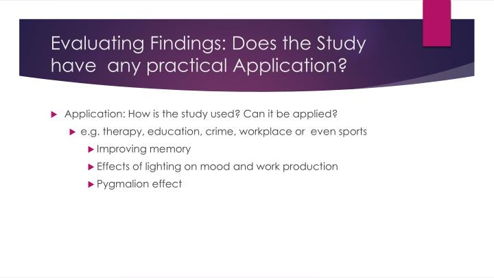 Evaluating Findings: Does the Study have  any practical Application?