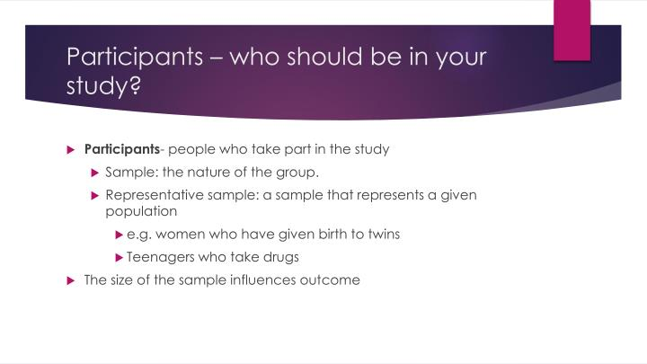 Participants – who should be in your study?